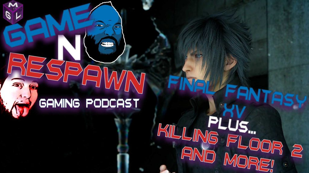 Final Fantasy XV Preview Podcast Main