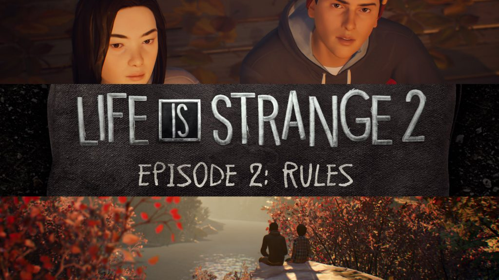 Life is Strange 2 Review Episode 2 Rules Update